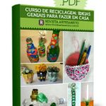 Curso de reciclagem - 130 idias para reso em casa