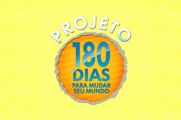 180 dias para mudar o mundo