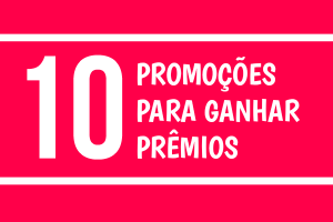 promoções ganhar prêmios