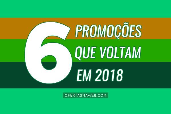promoções que voltam em 2018